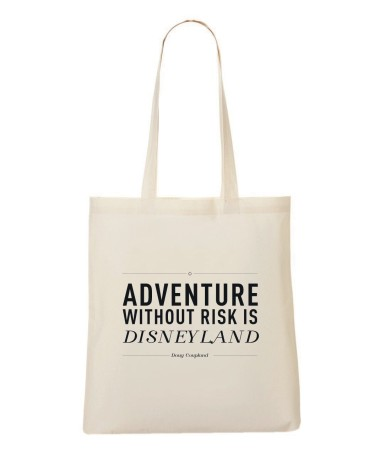 Tote Bag - Adventure without risk is Disneyland