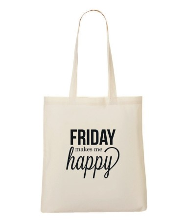 Tote Bag - Friday makes me happy