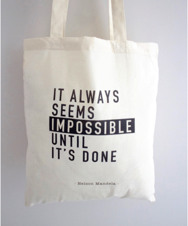 Tote Bag Citation It always seems impossible until it's done - Nelson Mandela -