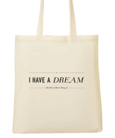 Tote Bag Citation  I have a dream - Martin Luther King