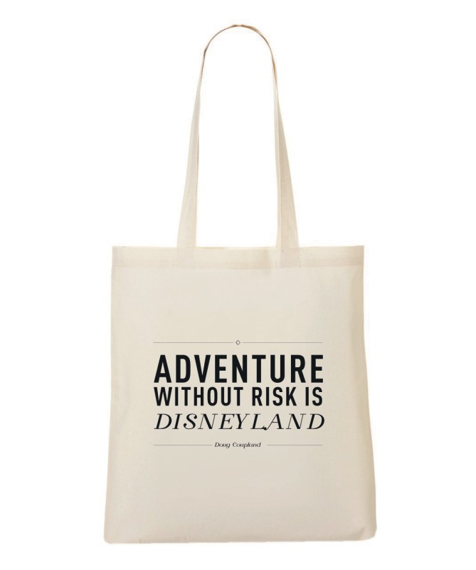 Adventure without risk is Disneyland